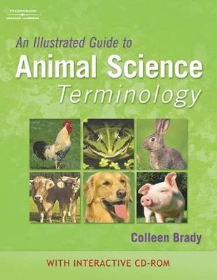 An Illustrated Guide to Animal Science Terminology - Brady, Colleen