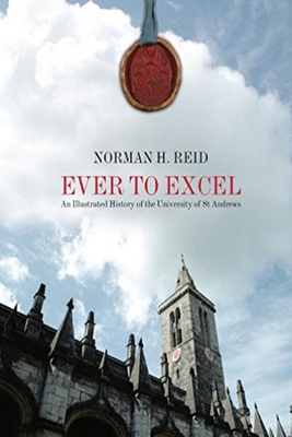 An Illustrated History of the University of St Andrews - Reid, Norman H