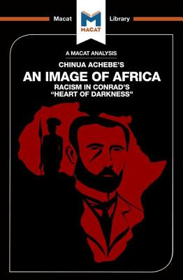 An Image of Africa: Racism in Conrad's Heart of Darkness - Clarke, Clare, and Scorgie-Porter, Lindsay