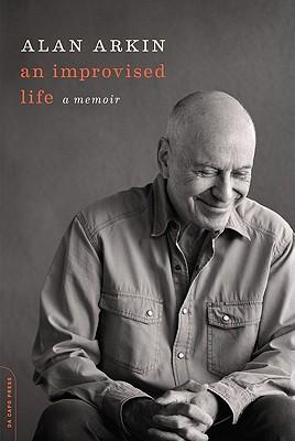 An Improvised Life: A Memoir - Arkin, Alan