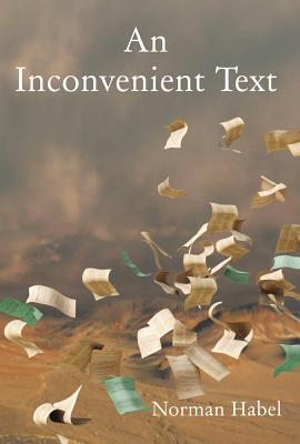 An Inconvenient Text: Is a Green Reading of the Bible Possible? - Habel, Norm