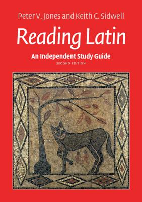 An Independent Study Guide to Reading Latin - Jones, Peter V, and Sidwell, Keith C