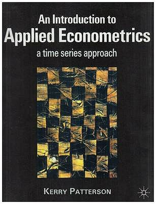 An Introduction to Applied Econometrics: A Time Series Approach - Patterson, Kerry