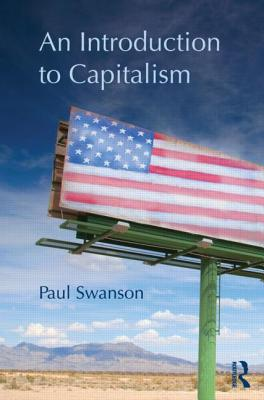 An Introduction to Capitalism - Swanson, Paul