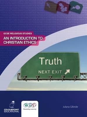 An Introduction to Christian Ethics - Gilbride, Juliana