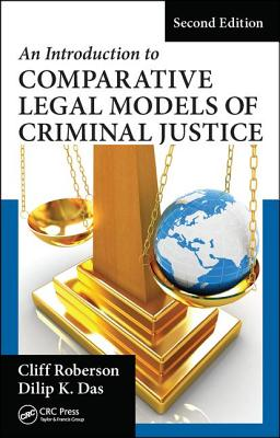 An Introduction to Comparative Legal Models of Criminal Justice - Roberson, Cliff, and Das, Dilip K.