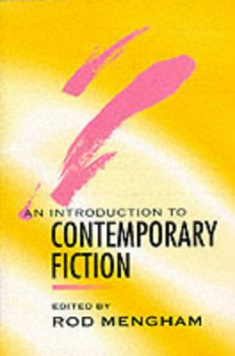 An Introduction to Contemporary Fiction - Mengham, Rod (Editor)