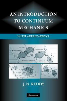 An Introduction to Continuum Mechanics - Reddy, J N