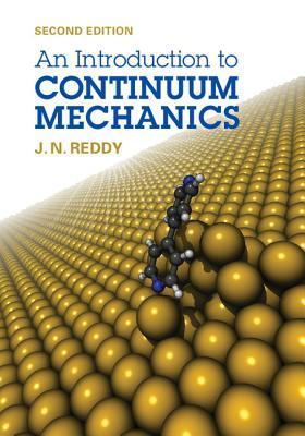An Introduction to Continuum Mechanics - Reddy, J. N.