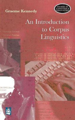 An Introduction to Corpus Linguistics - Kennedy, Graeme