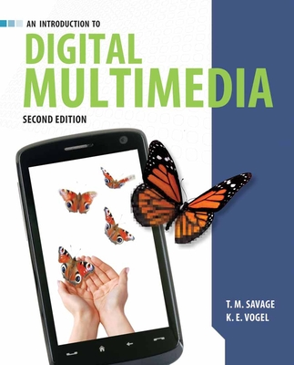An Introduction to Digital Multimedia - Savage, T M