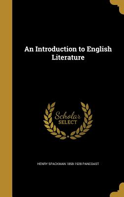 An Introduction to English Literature - Pancoast, Henry Spackman 1858-1928