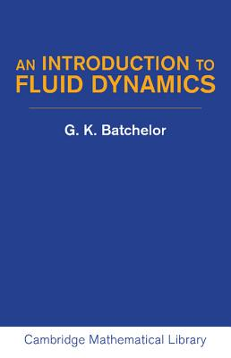 An Introduction to Fluid Dynamics - Batchelor, G K