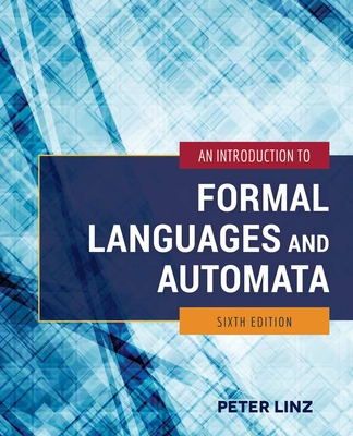 An Introduction to Formal Languages and Automata - Linz, Peter