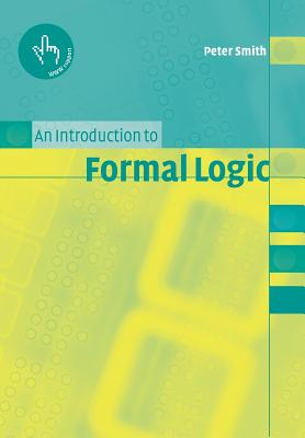 An Introduction to Formal Logic - Smith, Peter