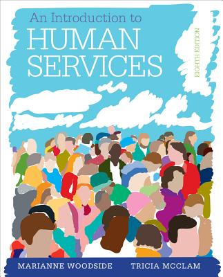 An Introduction to Human Services: With Cases and Applications (with Coursemate Printed Access Card) - Woodside, Marianne R, and McClam, Tricia