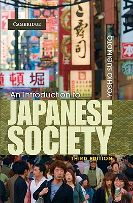 An Introduction to Japanese Society - Sugimoto, Yoshio, Professor