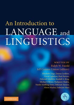 An Introduction to Language and Linguistics - Fasold, Ralph W, Professor, and Connor-Linton, Jeff