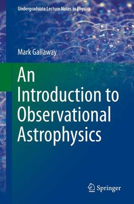 An Introduction to Observational Astrophysics - Gallaway, Mark