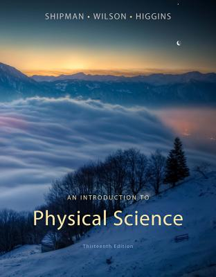 An Introduction to Physical Science - Shipman, James, and Wilson, Jerry D, and Todd, Aaron