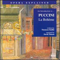 "An Introduction to Puccini's ""La Bohème"" - Carmen Gonzales (vocals); David Timson; Fabio Previati (vocals); Jonathon Welch (vocals); Luba Orgonasova (vocals);..."