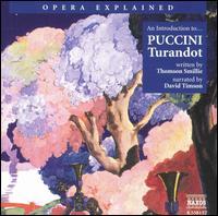 "An Introduction to Puccini's ""Turandot"" - Armando Ariostini (baritone); David Timson; Escolanía Santa Maria de la Victoria; Felipe Bou (bass);..."