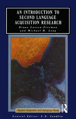 An Introduction to Second Language Acquisition Research - Larsen-Freeman, Diane, and Long, Michael H, Professor