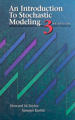 An Introduction to Stochastic Modeling - Taylor, Howard M, and Karlin, Samuel, and Taylor, Howard E (Editor)