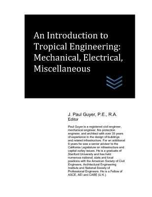 An Introduction to Tropical Engineering: Mechanical, Electrical, Miscellaneous - Guyer, J Paul