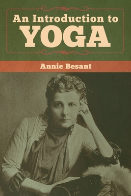 An Introduction to Yoga - Besant, Annie