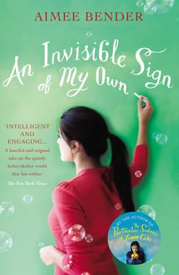 An Invisible Sign of My Own - Bender, Aimee