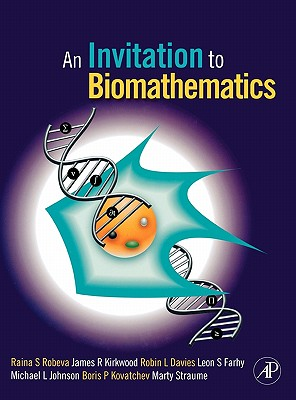 An Invitation to Biomathematics - Davies, Robin Lee, and Kirkwood, James R, and Farhy, Leon