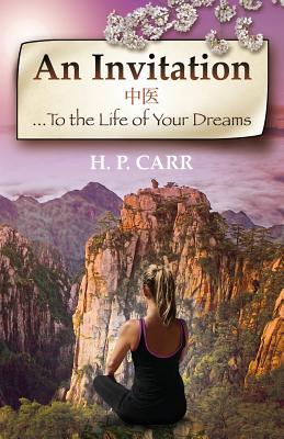 An Invitation: ...to the Life of Your Dreams - Pita-Carr, Hollie