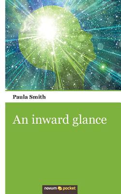 An Inward Glance - Smith, Paula
