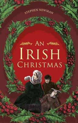 An Irish Christmas - Newman, Stephen