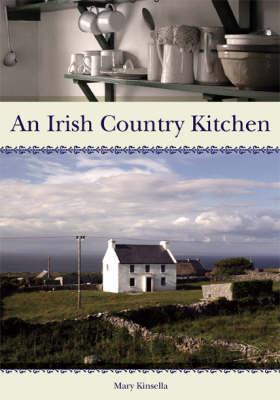 An Irish Country Kitchen - Kinsella, Mary