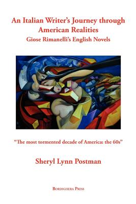 An Italian Writer's Journey Through American Realities: Giose Rimanelli's English Novels - Postman, Sheryl Lynn