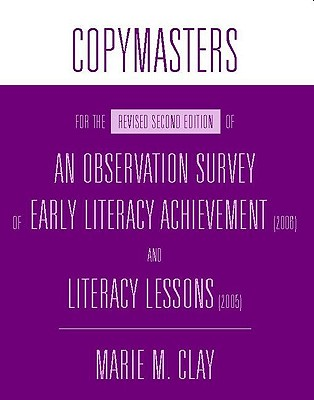 An Observation Survey of Early Literacy Achievement (2006) and Literacy Lessons (2005): Copymasters for the Revised Second Edition - Clay, Marie M