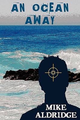 An Ocean Away - Aldridge, Mike, and 1st World Library (Editor)