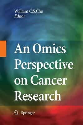 An Omics Perspective on Cancer Research - Cho, William C S (Editor)
