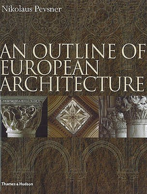 An Outline of European Architecture - Pevsner, Nikolaus, and Forsyth, Michael