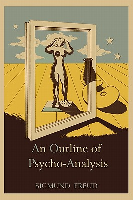 An Outline of Psycho-Analysis - Freud, Sigmund