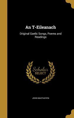 An T-Eileanach: Original Gaelic Songs, Poems and Readings - Macfadyen, John