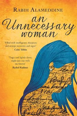 An Unnecessary Woman - Alameddine, Rabih