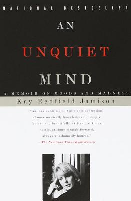 An Unquiet Mind: A Memoir of Moods and Madness - Jamison, Kay Redfield, PH.D.