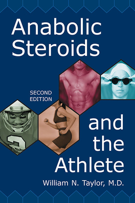 Anabolic Steroids and the Athlete - Taylor, William N