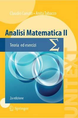 Analisi Matematica II: Teoria Ed Esercizi - Canuto, Claudio, and Tabacco, Anita
