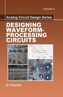Analog Circuit Design: Designing Waveform-Processing Circuits - Fichte, Dennis