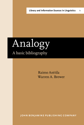 Analogy: A Basic Bibliography - Anttila, Raimo, Professor, and Brewer, Warren A