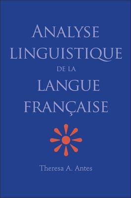 Analyse Linguistique de la Langue Francaise - Antes, Theresa